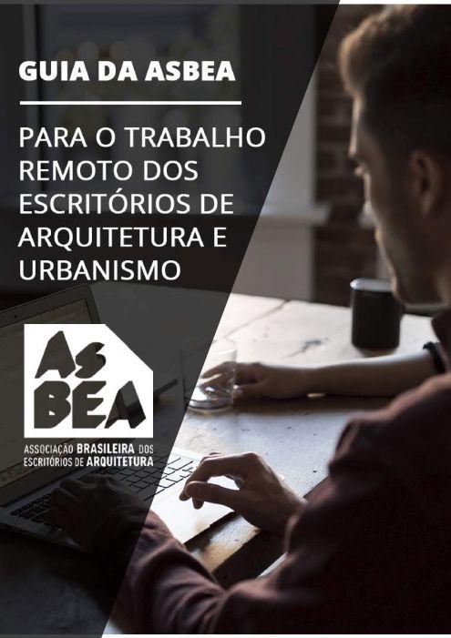 Com o apoio da equipe do Built by Brazil, a AsBEA lançou o Guia de Trabalho Remoto para Escritórios de Arquitetura e Urbanismo