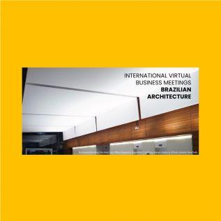 Promoção Comercial: Encontros Virtuais de Negócios Internacionais - Arquitetura Brasileira